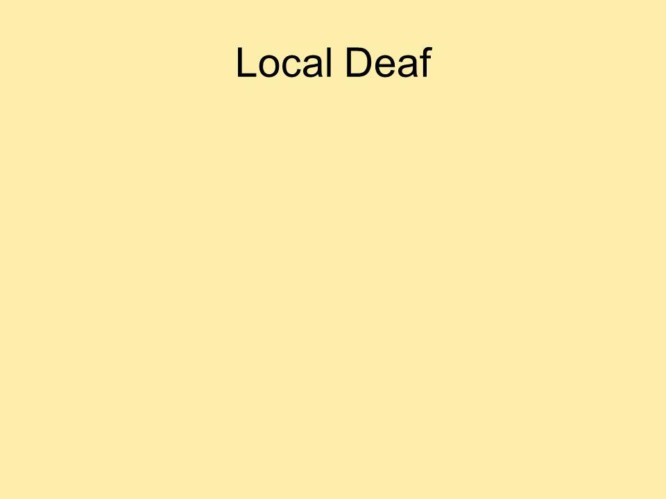 Local Deaf