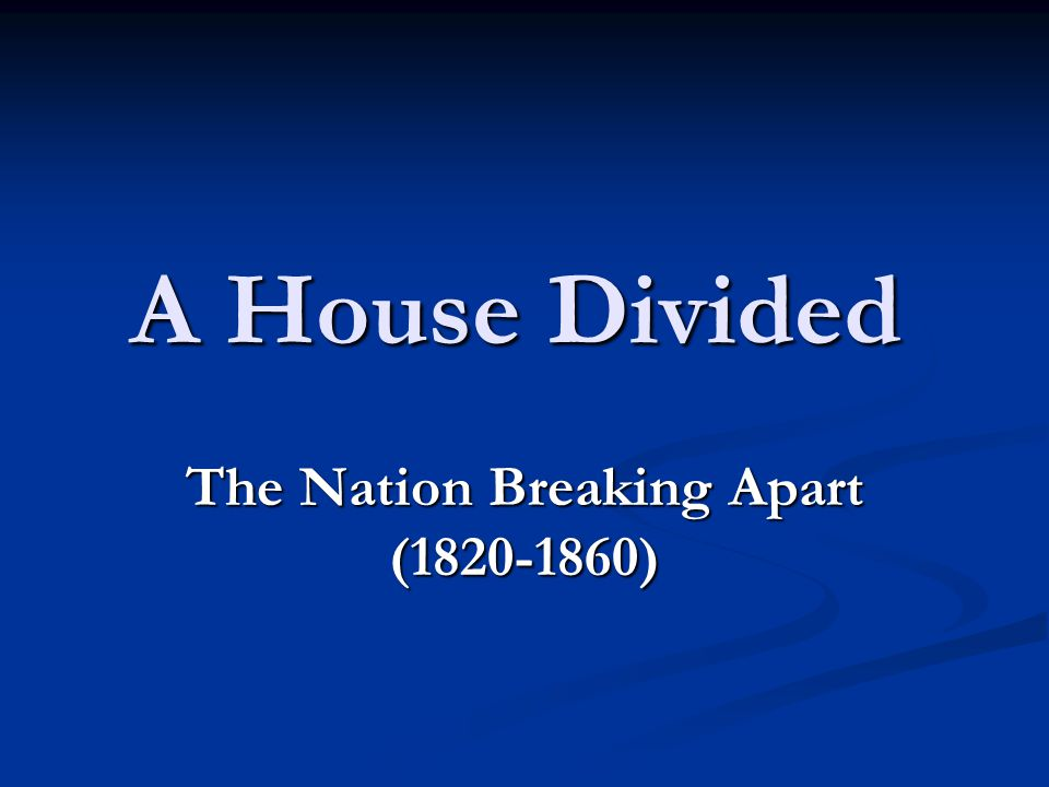 The Nation Breaking Apart (1820-1860)