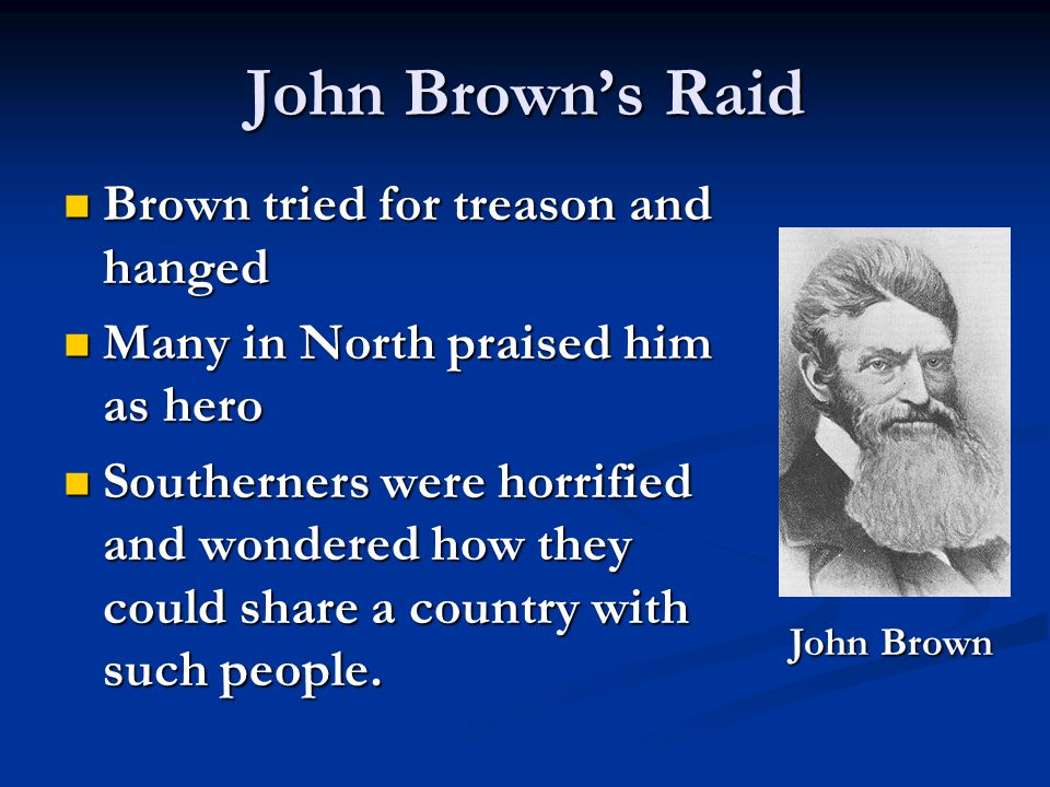 John Brown's Raid Brown tried for treason and hanged