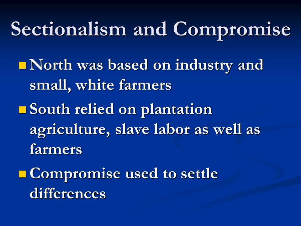 Sectionalism and Compromise