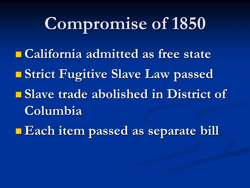 Compromise of 1850 California admitted as free state