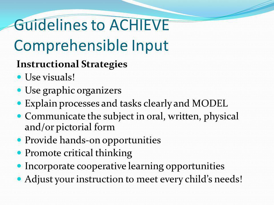 Guidelines to ACHIEVE Comprehensible Input