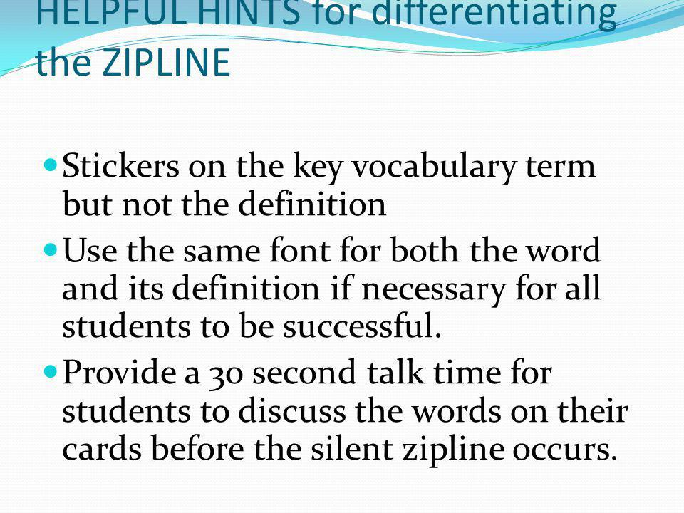 HELPFUL HINTS for differentiating the ZIPLINE