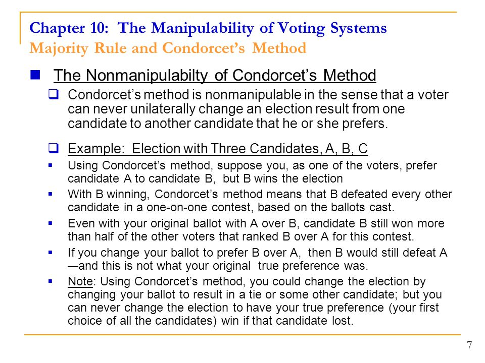 Chapter 10: The Manipulability of Voting Systems Majority Rule and Condorcet's Method