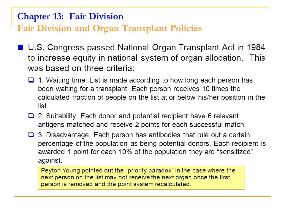 Chapter 13: Fair Division Fair Division and Organ Transplant Policies