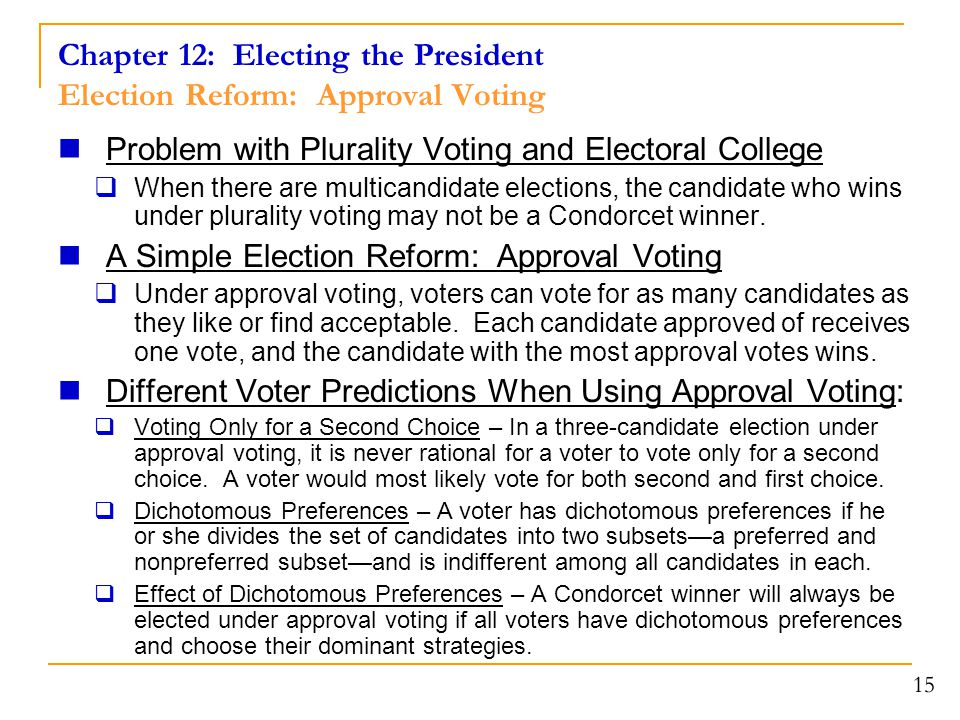 Chapter 12: Electing the President Election Reform: Approval Voting