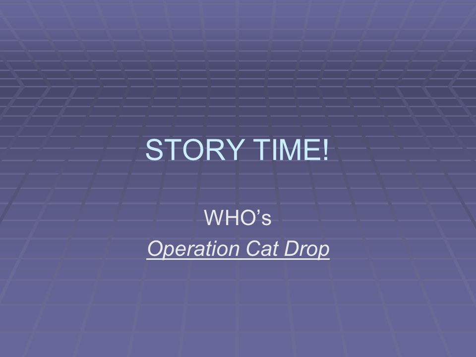 WHO's Operation Cat Drop