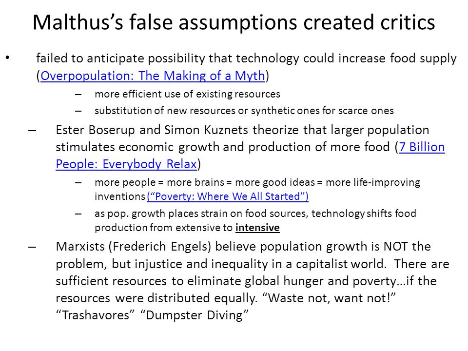 Malthus's false assumptions created critics