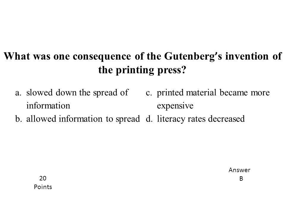 What was one consequence of the Gutenberg's invention of the printing press