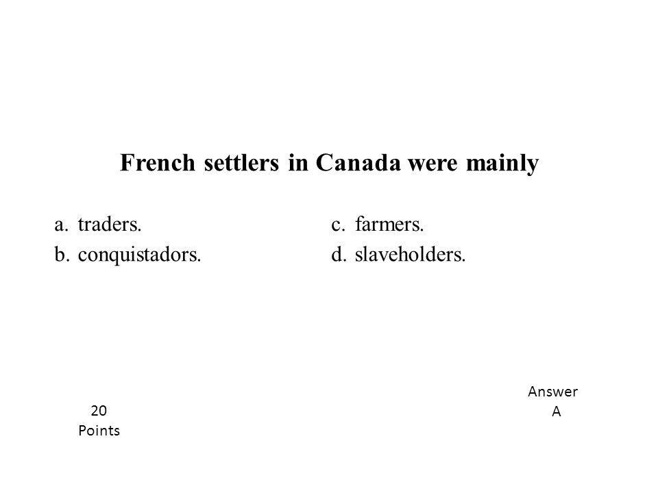 French settlers in Canada were mainly