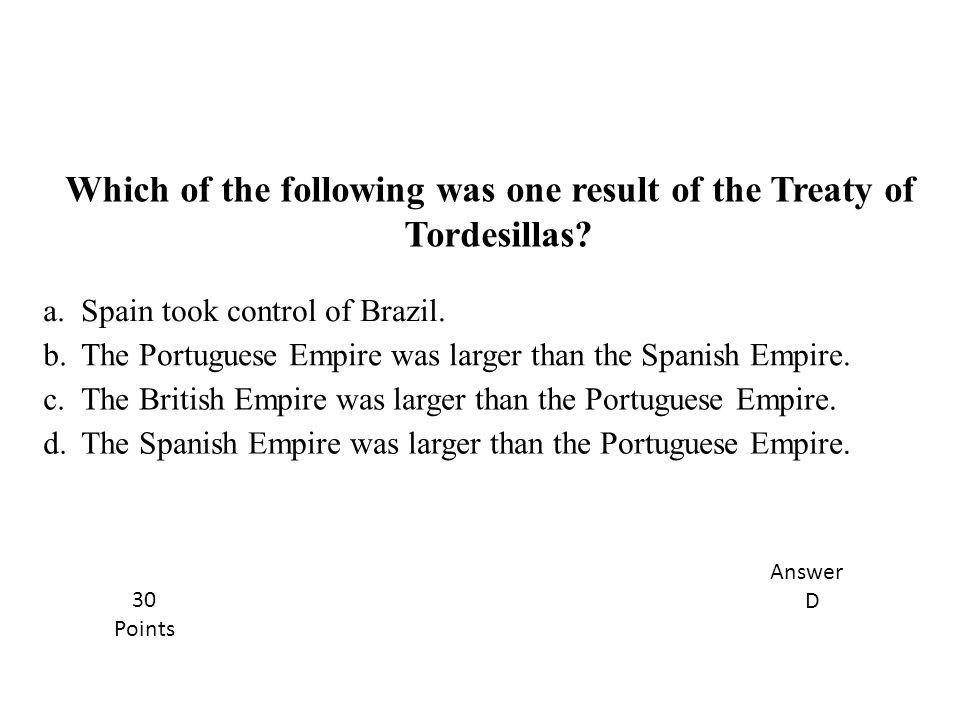 Which of the following was one result of the Treaty of Tordesillas
