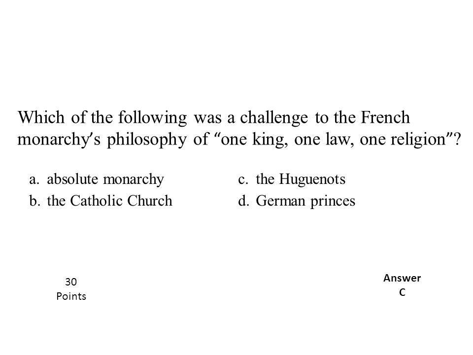 Which of the following was a challenge to the French