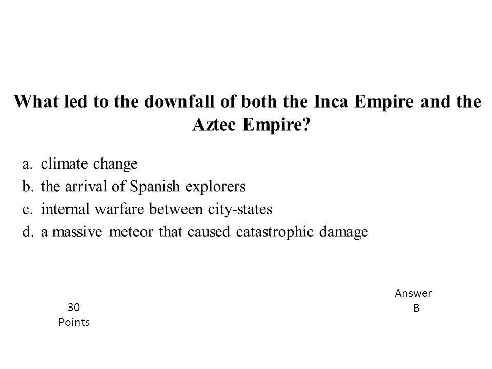 What led to the downfall of both the Inca Empire and the Aztec Empire