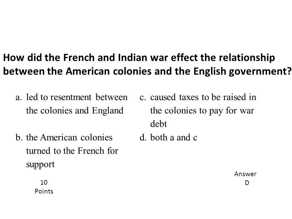 How did the French and Indian war effect the relationship