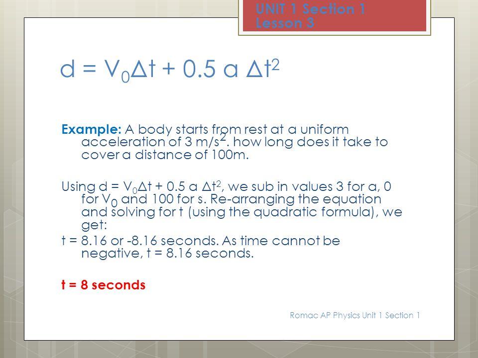 d = V0Δt + 0.5 a Δt2 UNIT 1 Section 1 Lesson 3