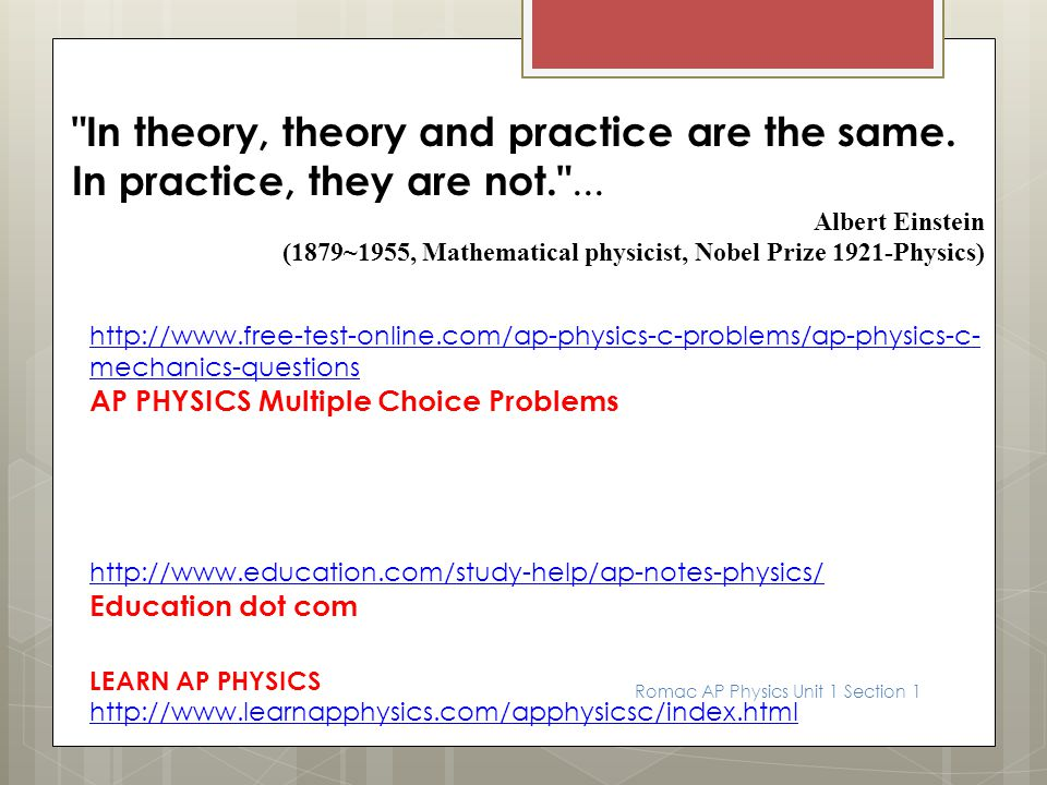 In theory, theory and practice are the same.