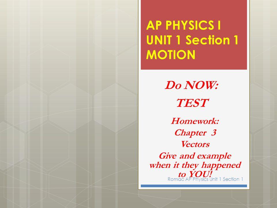 AP PHYSICS I UNIT 1 Section 1 MOTION