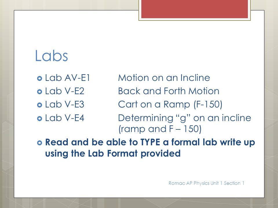 Labs Lab AV-E1 Motion on an Incline Lab V-E2 Back and Forth Motion
