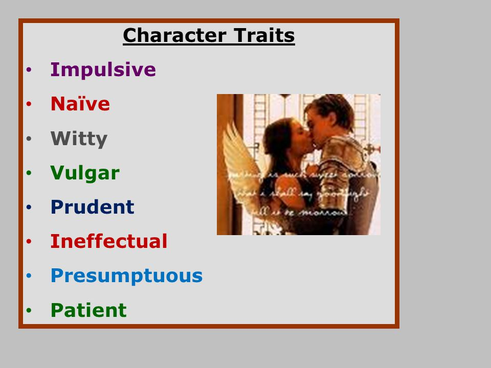 Character Traits Impulsive Naïve Witty Vulgar Prudent Ineffectual Presumptuous Patient