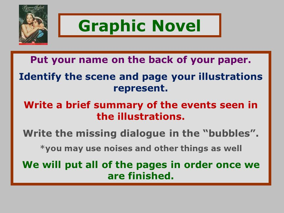 Graphic Novel Put your name on the back of your paper.