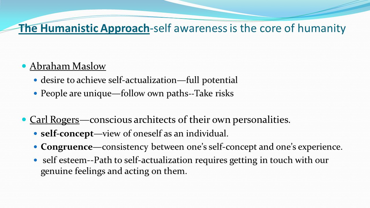 The Humanistic Approach-self awareness is the core of humanity