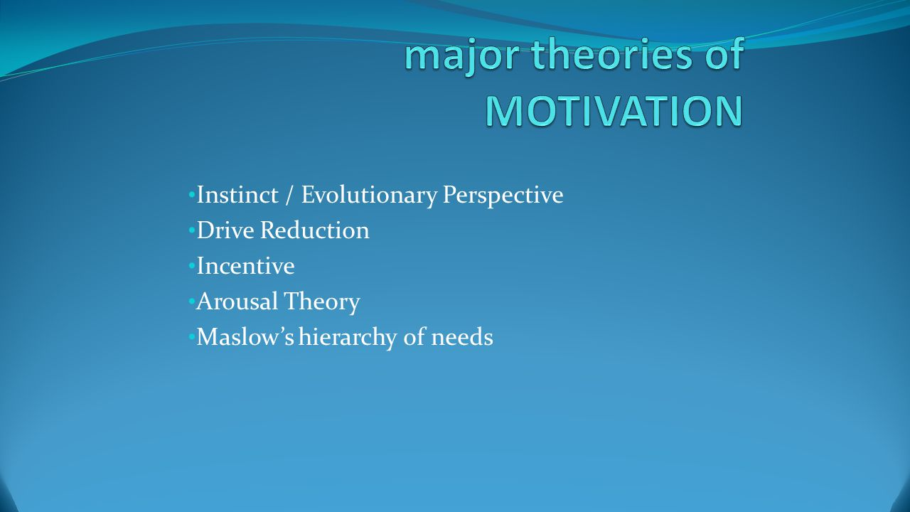 major theories of MOTIVATION