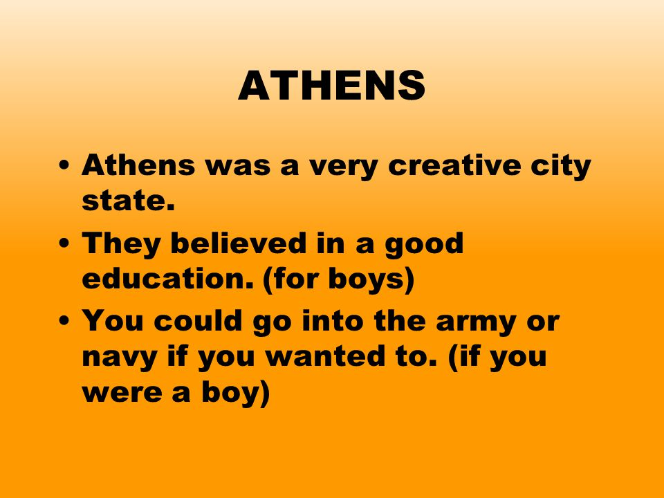 ATHENS Athens was a very creative city state.