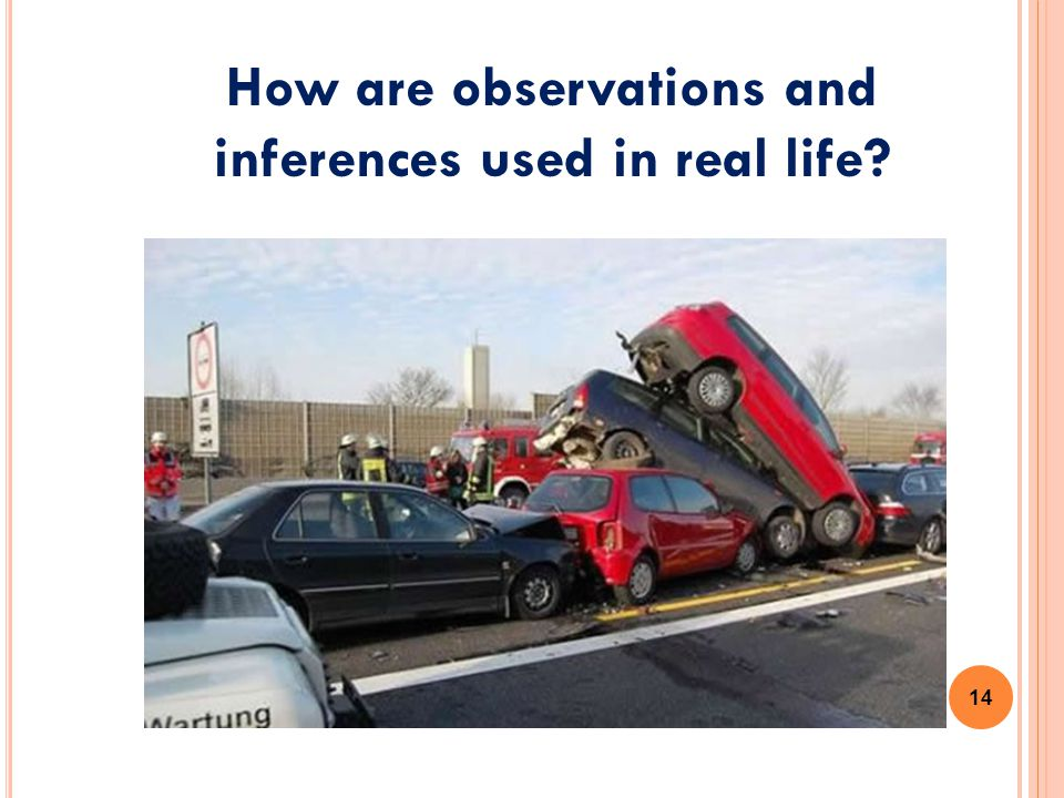 How are observations and inferences used in real life