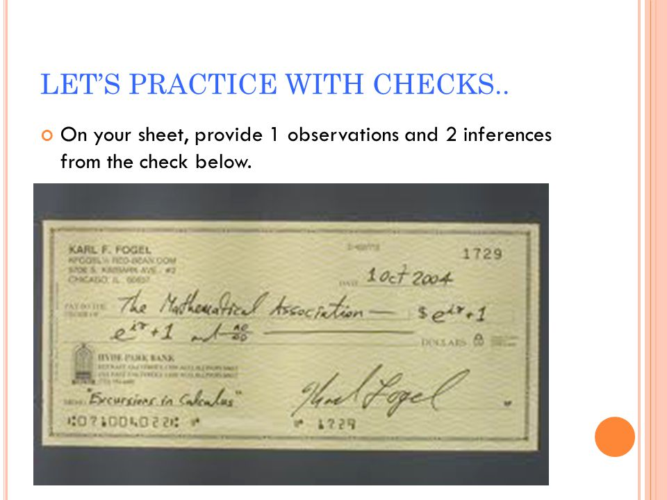 LET'S PRACTICE WITH CHECKS..