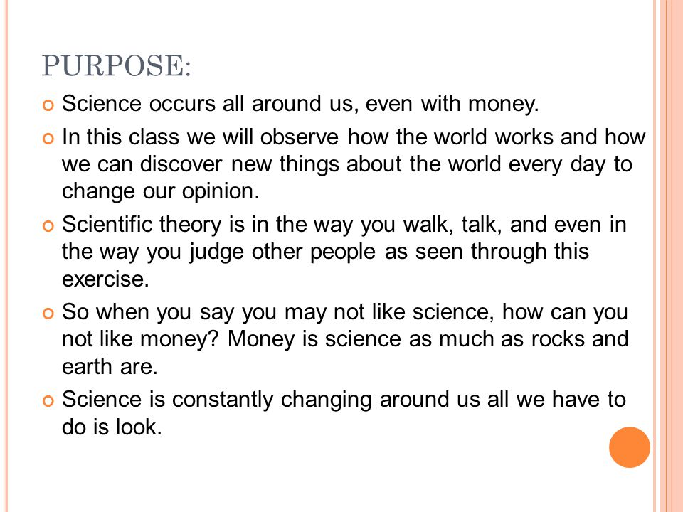 PURPOSE: Science occurs all around us, even with money.