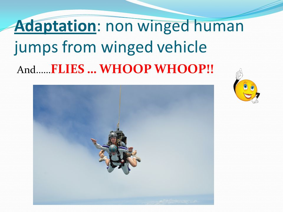 Adaptation: non winged human jumps from winged vehicle