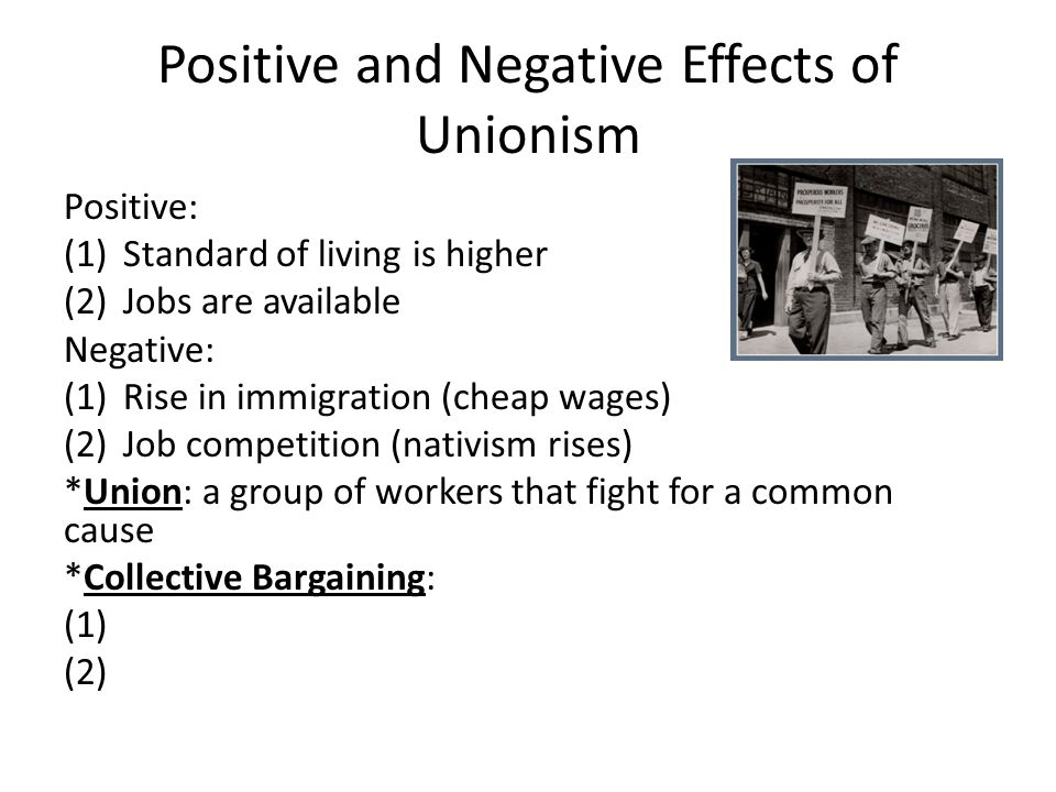 Positive and Negative Effects of Unionism