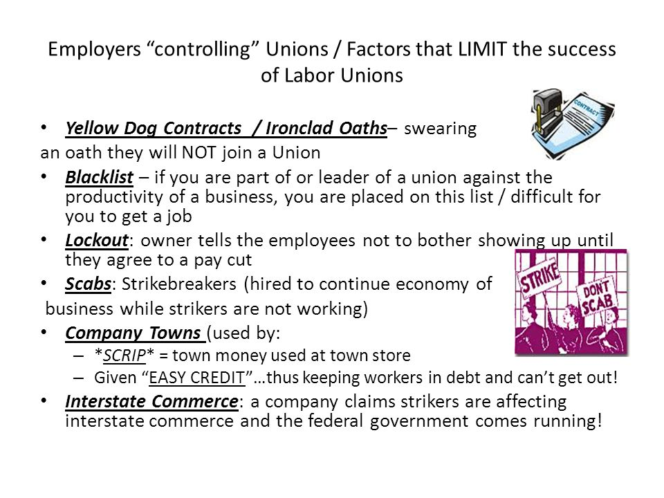 Employers controlling Unions / Factors that LIMIT the success of Labor Unions