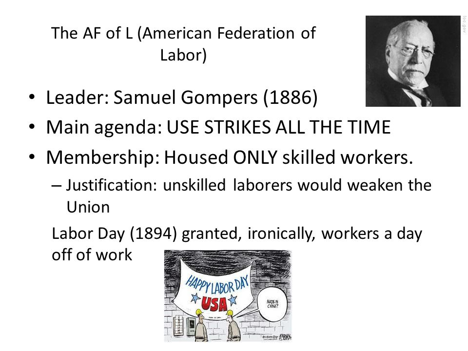 The AF of L (American Federation of Labor)