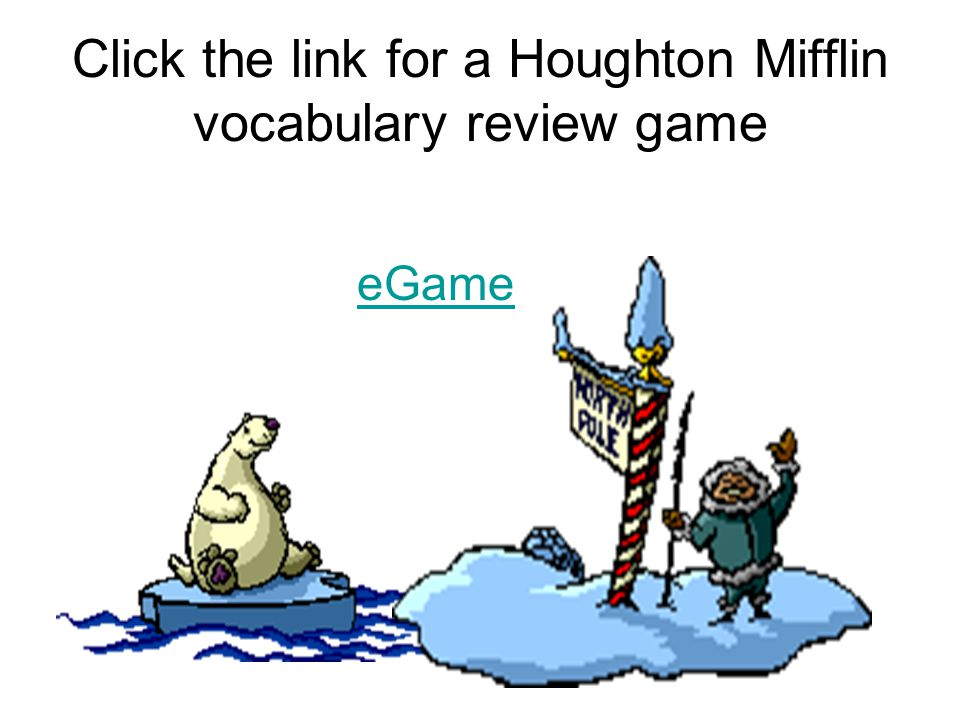 Click the link for a Houghton Mifflin vocabulary review game