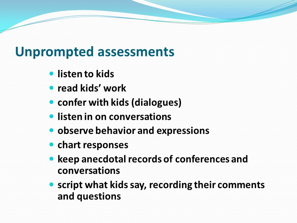 Unprompted assessments