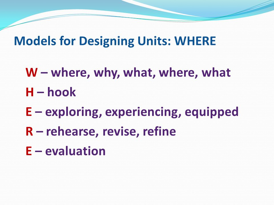Models for Designing Units: WHERE