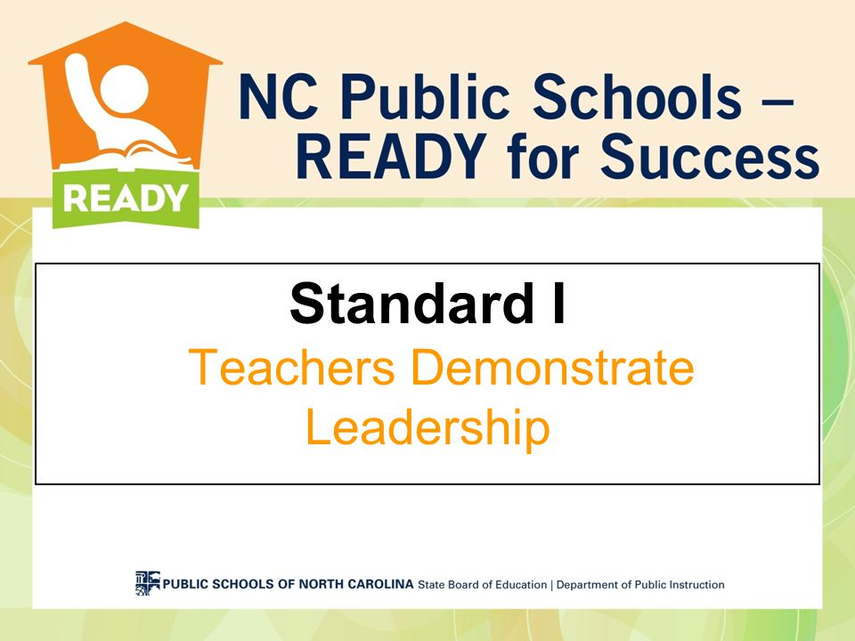 Standard I Teachers Demonstrate Leadership