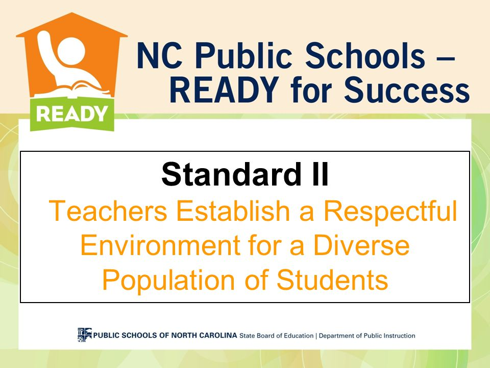 Standard II Teachers Establish a Respectful Environment for a Diverse Population of Students
