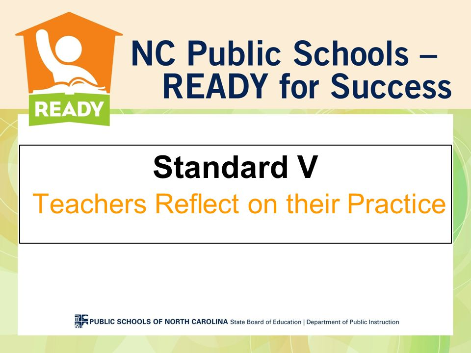 Standard V Teachers Reflect on their Practice