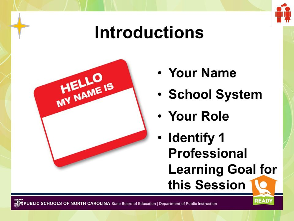 Introductions Your Name School System Your Role