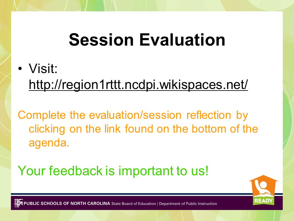 Session Evaluation Visit: http://region1rttt.ncdpi.wikispaces.net/