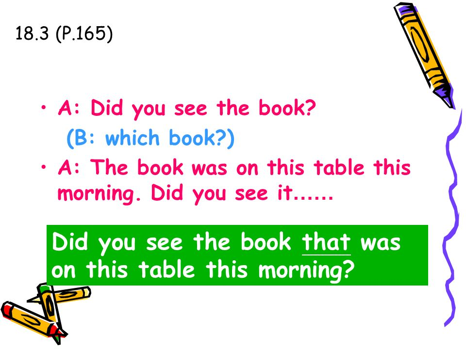 Did you see the book that was on this table this morning