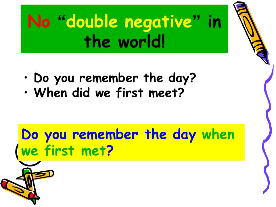 No double negative in the world!