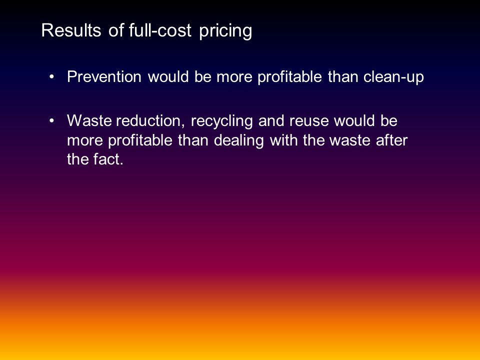 Results of full-cost pricing
