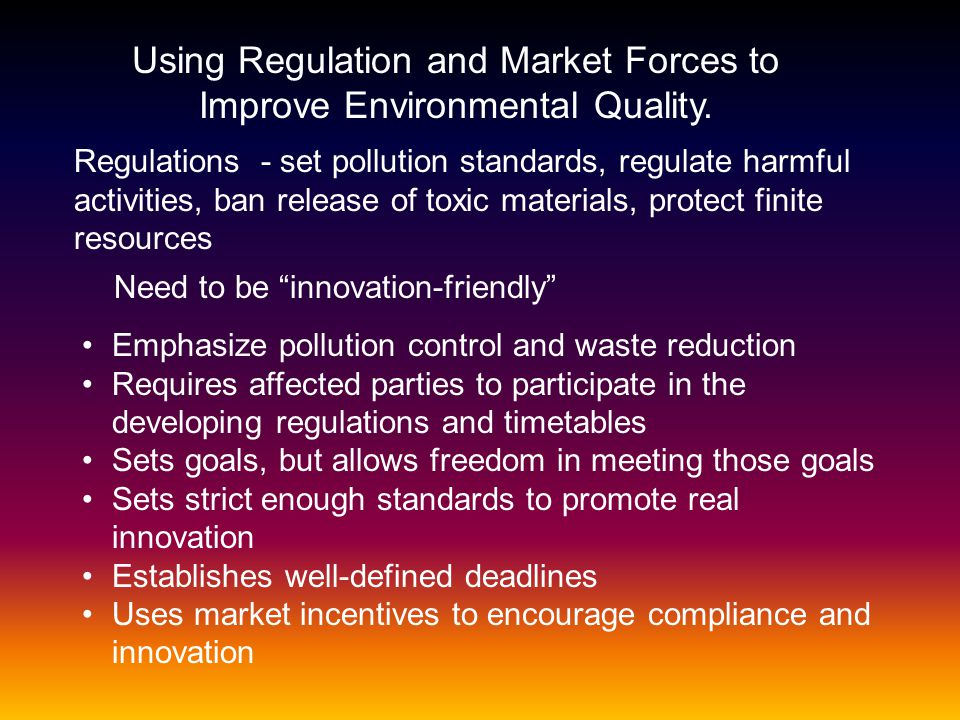 Using Regulation and Market Forces to Improve Environmental Quality.