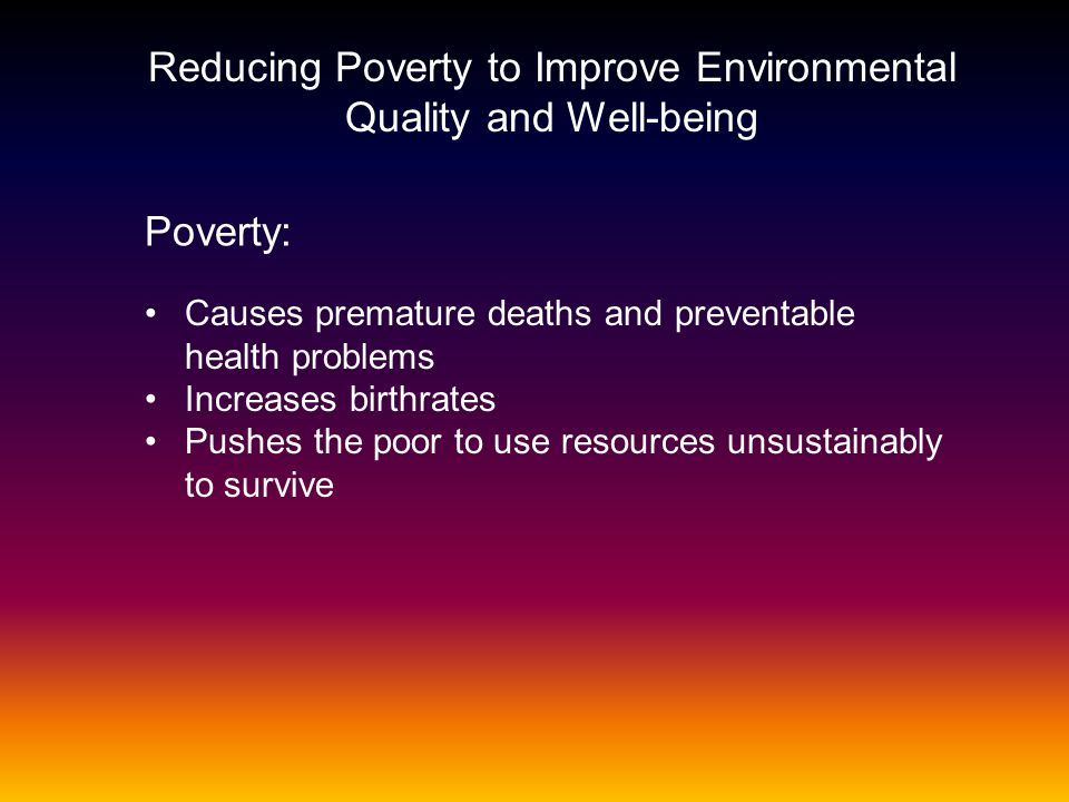 Reducing Poverty to Improve Environmental Quality and Well-being