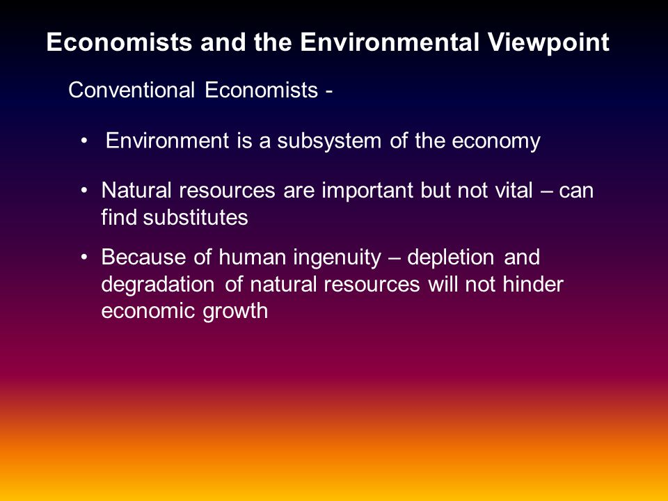 Economists and the Environmental Viewpoint