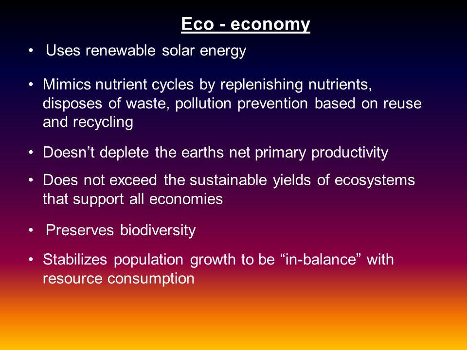 Eco - economy Uses renewable solar energy