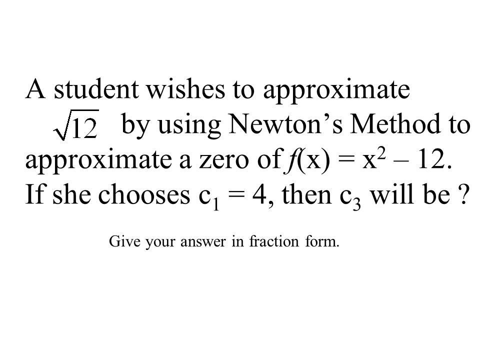 A student wishes to approximate